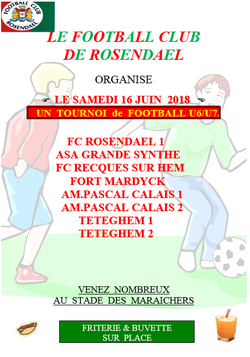 Tournoi U6/U7 ,  samedi 16 juin - FOOTBALL CLUB DE ROSENDAEL