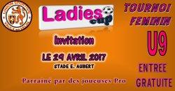 Prochainement AVRIL 2017...LADIES CUP ( TOURNOI  FEMININ EN U9 ). Evènement parrainé par des joueuses Pro...