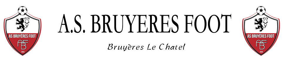 A.S. BRUYERES FOOT : site officiel du club de foot de BRUYERES LE CHATEL - footeo
