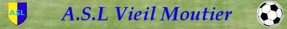 Site Internet officiel du club de football ASL VIEIL MOUTIER LA CALIQUE
