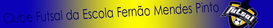 Clube Futsal Escola Fernão Mendes Pinto : site oficial do clube de futebol de Almada - footeo