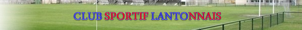C.S.LANTONNAIS : site officiel du club de foot de LANTON - footeo