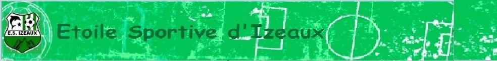 ETOILE SPORTIVE  D'IZEAUX : site officiel du club de foot de IZEAUX - footeo