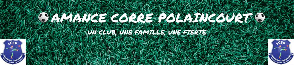FC AMANCE CORRE POLAINCOURT : site officiel du club de foot de POLAINCOURT ET CLAIREFONT - footeo