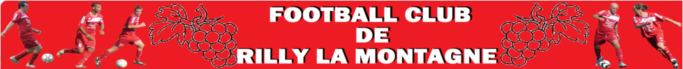 Site Internet officiel du club de football FOOTBALL CLUB RILLY LA MONTAGNE