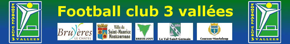 FOOTBALL CLUB 3 VALLÉES : site officiel du club de foot de ST MAURICE MONTCOURONNE - footeo