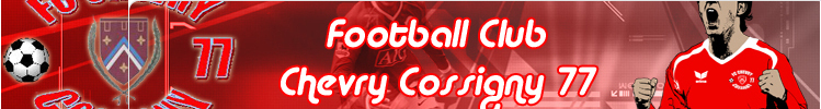Football Club Chevry Cossigny 77 : site officiel du club de foot de CHEVRY COSSIGNY - footeo