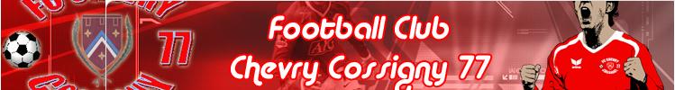 Football Club Chevry Cossigny 77 : site officiel du club de foot de CHEVRY COSSIGNY - footeo