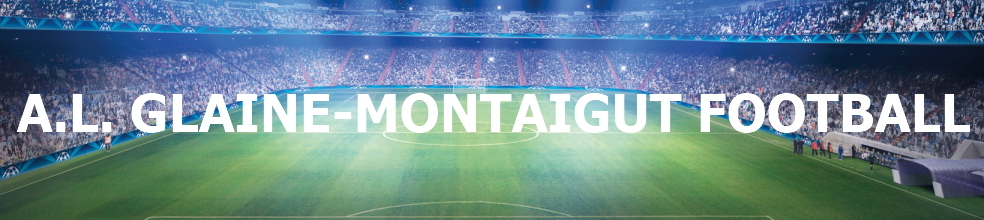 AL GLAINE-MONTAIGUT FOOTBALL : site officiel du club de foot de GLAINE MONTAIGUT - footeo