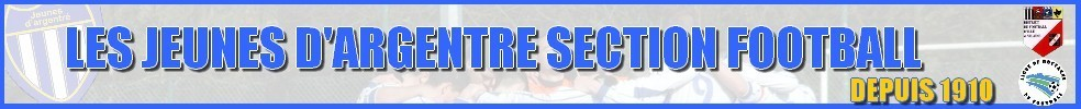JEUNES D'ARGENTRE FOOTBALL : site officiel du club de foot de ARGENTRE DU PLESSIS - footeo