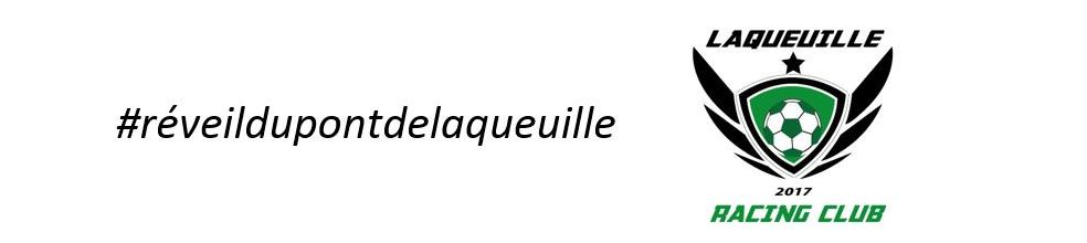 LAQUEUILLE RACING CLUB FOOTBALL : site officiel du club de foot de LAQUEUILLE - footeo