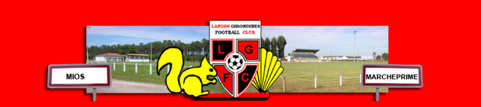 Landes Girondines FC : site officiel du club de foot de MARCHEPRIME - footeo