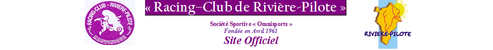Site Internet officiel du club de football RACING CLUB RIVIÈRE-PILOTE