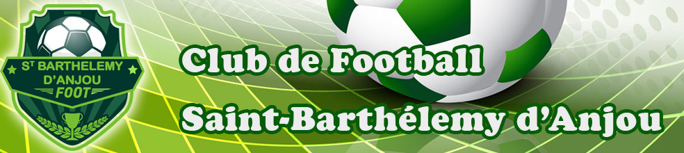 Saint-Barthélémy : site officiel du club de foot de ST BARTHELEMY D ANJOU - footeo