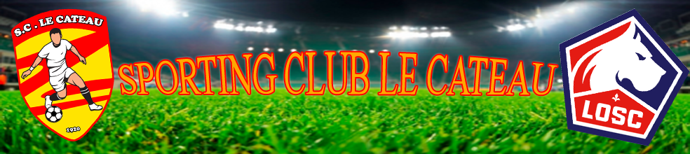 Site Internet officiel du club de football SPORTING CLUB LE CATEAU