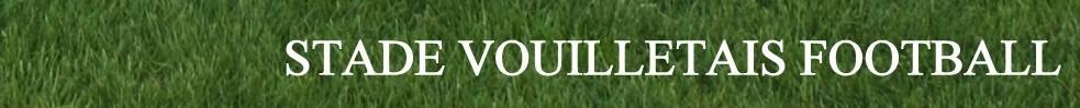 STADE VOUILLETAIS FOOTBALL : site officiel du club de foot de VOUILLE - footeo