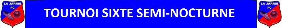 LA JARRIE Tournoi Sixte Semi Nocturne : site officiel du tournoi de foot de LA JARRIE - footeo