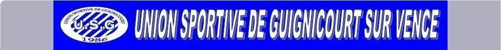 UNION SPORTIVE DE GUIGNICOURT SUR VENCE : site officiel du club de foot de GUIGNICOURT SUR VENCE - footeo