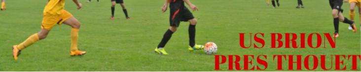 UNION  SPORTIVE  BRIONNAISE : site officiel du club de foot de BRION PRES THOUET - footeo