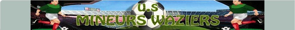 Site Internet officiel du club de football U.S MINEURS WAZIERS