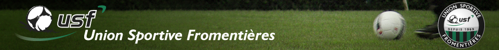 UNION SPORTIVE FROMENTIÈRES : site officiel du club de foot de FROMENTIERES - footeo