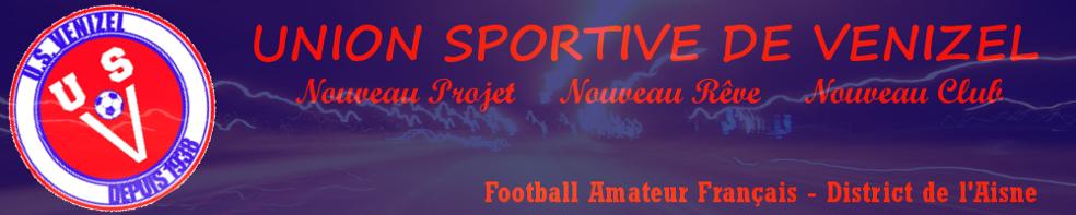 US Venizel : site officiel du club de foot de VENIZEL - footeo