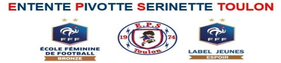ENTENTE PIVOTTE SERINETTE TOULON : site officiel du club de foot de TOULON - footeo