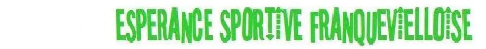 Espérance Sportive Franquevielloise : site officiel du club de foot de FRANQUEVIELLE - footeo