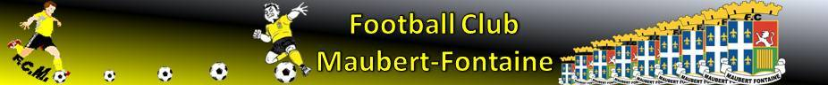FOOTBALL CLUB MAUBERT FONTAINE : site officiel du club de foot de MAUBERT FONTAINE - footeo