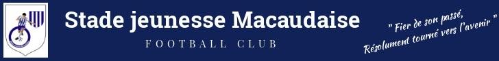 STADE JEUNESSE MACAUDAISE : site officiel du club de foot de MACAU - footeo