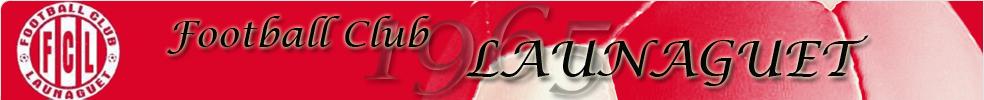 Football Club Launaguet : site officiel du club de foot de LAUNAGUET - footeo