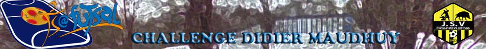 Challenge Didier MAUDHUY : site officiel du tournoi de foot de VRIGNE AUX BOIS - footeo