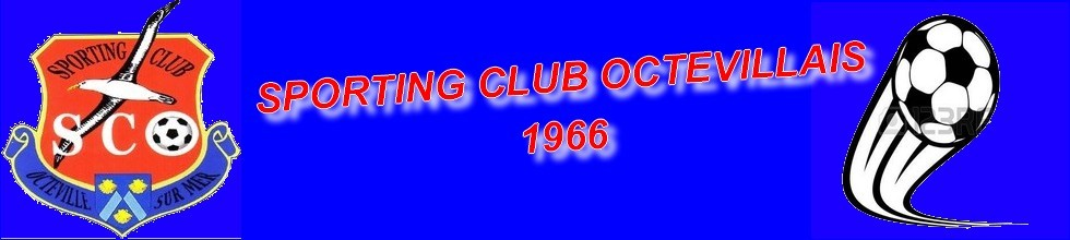 SPORTING CLUB OCTEVILLAIS CLUB LABELLISE FFF : site officiel du club de foot de OCTEVILLE SUR MER - footeo