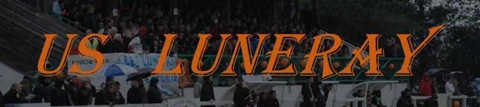 Union Sportive Luneraysienne : site officiel du club de foot de LUNERAY - footeo