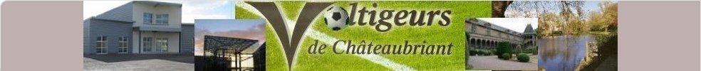 VOLTIGEURS DE CHÂTEAUBRIANT : site officiel du club de foot de CHATEAUBRIANT - footeo